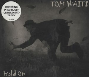 Tom Waits Hold On