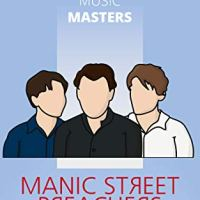 Book review: Manic Street Preachers (Modern Music Masters) by Stephen Lee Naish